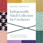 Melissa Leapman's Indispensable Stitch Collection for Crocheters – Book Review