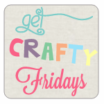 Get Crafty Friday {19}
