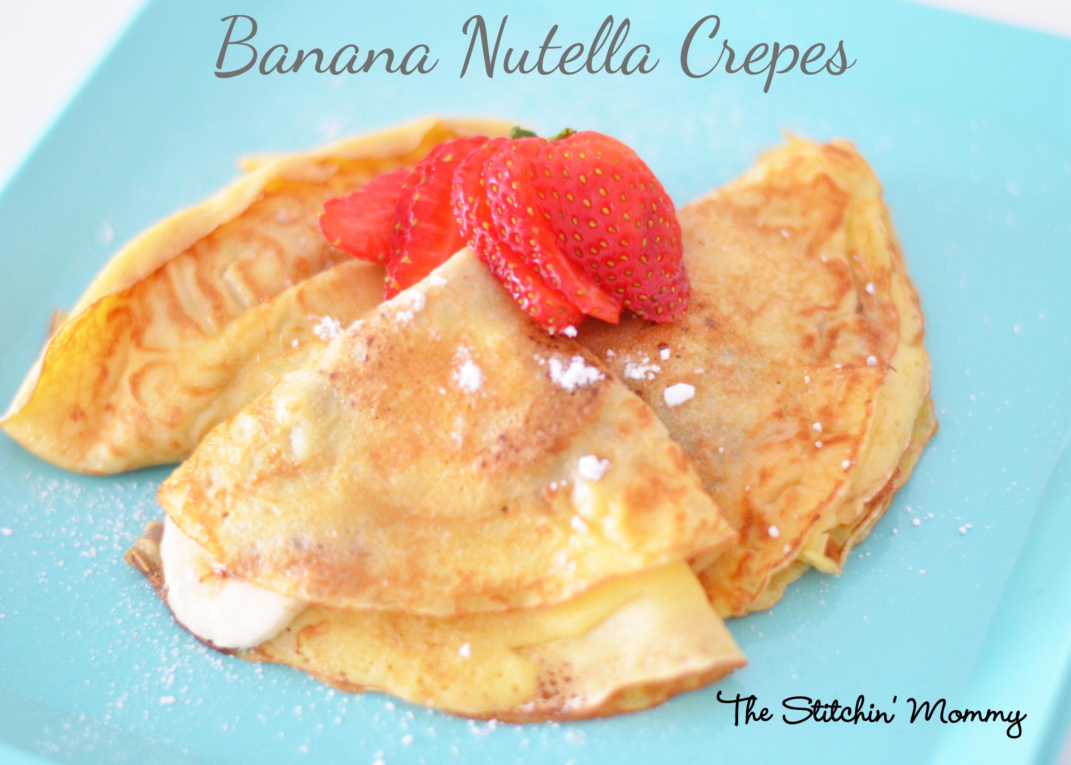 Banana Nutella Crepes - The Stitchin Mommy