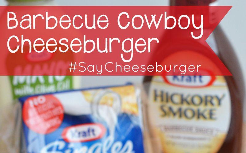 Barbecue Cowboy Cheeseburger #SayCheeseburger