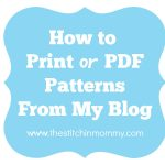 How to Print or PDF Patterns from My Blog