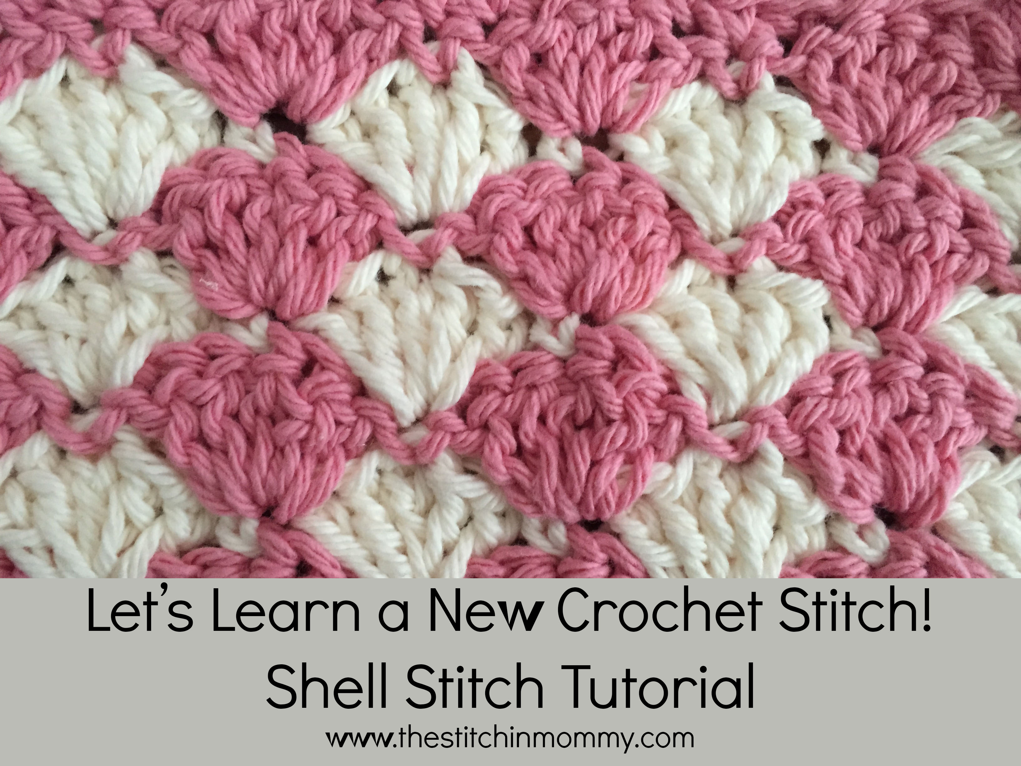 Crochet Baby Blanket Patterns Easy Free : Shell Stitch Tutorial - The Stitchin Mommy
