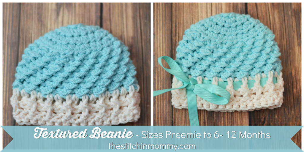 Textured Beanie - Sizes Preemie to 6-12 Months www.thestitchinmommy.com