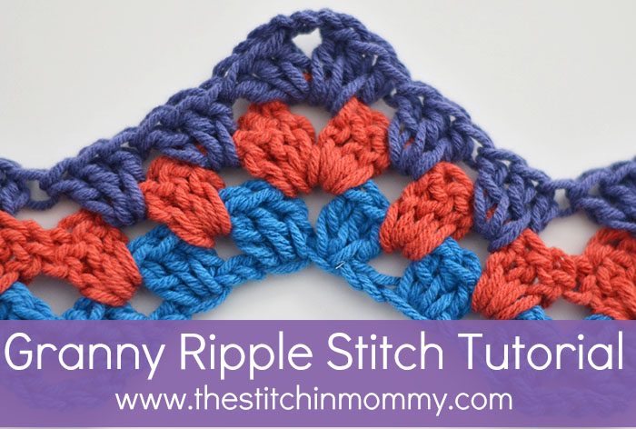 Granny Ripple Stitch Tutorial - The Stitchin Mommy