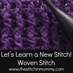 Woven Stitch Tutorial and Afghan Square
