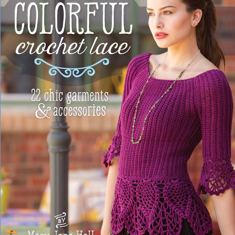 Colorful Crochet Lace – Book Review and Interview with Mary Jane Hall