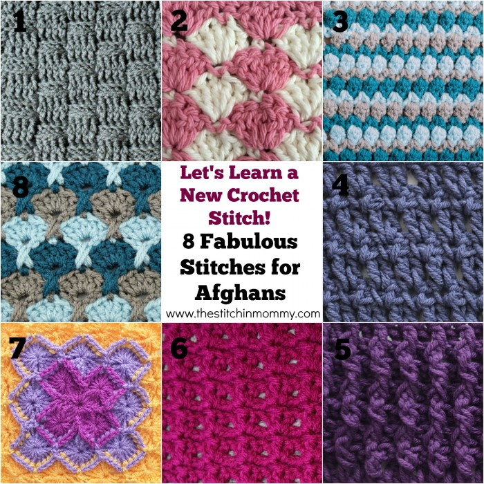 Crochet Stitches Learning : Let?s Learn a New Crochet Stitch - 8 Fabulous Stitches for Afghans