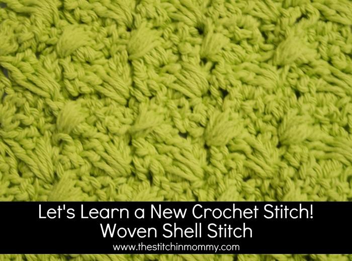 Woven Shell Stitch Tutorial The Stitchin Mommy