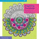 Zendoodle Coloring: Inspiring Zendalas & Enchanting Gardens – Book Review