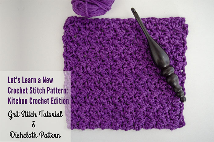 Let's Learn a New Crochet Stitch Pattern Kitchen Crochet Edition - Grit Stitch Tutorial and Dishcloth Pattern | www.thestitchinmommy.com