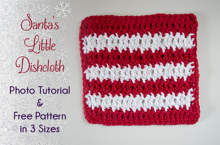 Santas Little Dishcloth Tutorial And Free Crochet Pattern The