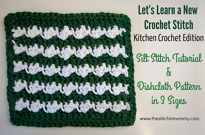 Silt Stitch Dishcloth Tutorial And Free Crochet Pattern The