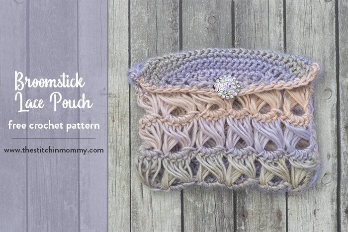Broomstick Lace Pouch - Free Crochet Pattern - The Stitchin Mommy