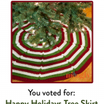 You Voted! Your October #CALoftheMonth2017 Tree Skirt is…