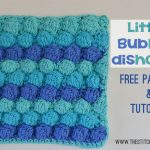 Little Bubbles Dishcloth – Free Crochet Pattern and Tutorial