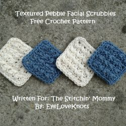 Textured Pebble Facial Scrubbies – Free Crochet Pattern