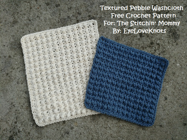Textured Pebble Washcloth - Free Crochet Pattern - The Stitchin Mommy