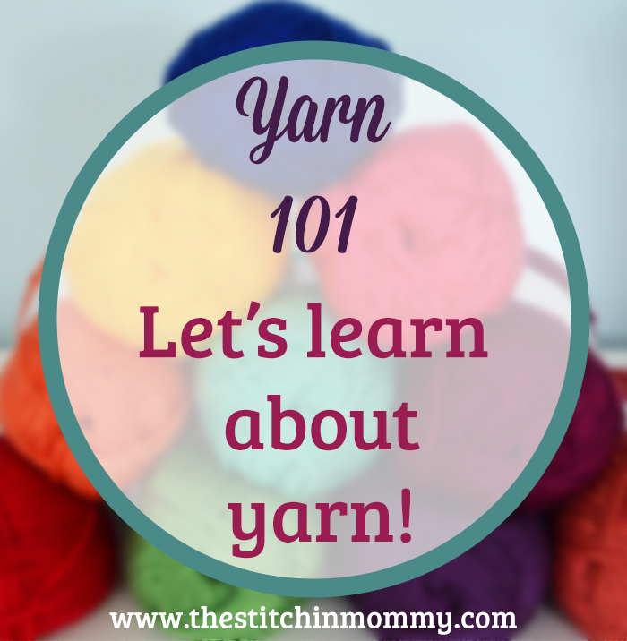 Yarn 101 - Learn About Yarn Weights and How to Choose Yarn for Your Project | www.thestitchinmommy.com