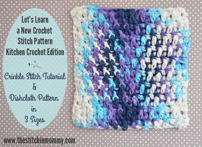 Crochet Stitches Grit : Crinkle Stitch Tutorial and Dishcloth Pattern - The Stitchin Mommy