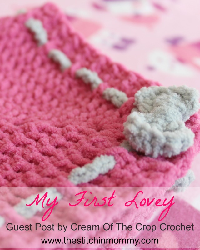 My First Lovey - Free Crochet Pattern by Guest Contributor Cream of the Crop Crochet for The Stitchin' Mommy | www.thestitchinmommy.com